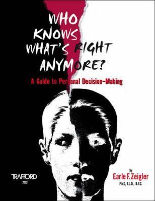 Who Knows What's Right Anymore?  A Guide to Personal Decision-making