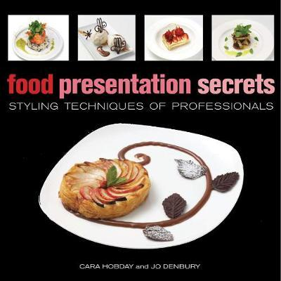 Food Presentation Secrets: Styling Techniques from Professionals