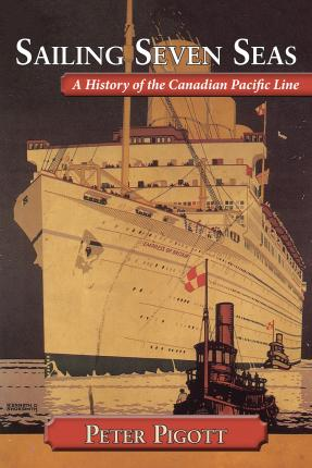 Sailing Seven Seas : A History of the Canadian Pacific Line