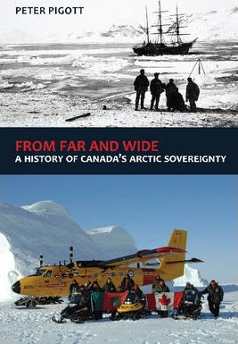 From Far and Wide : A History of Canada's Arctic Sovereignty