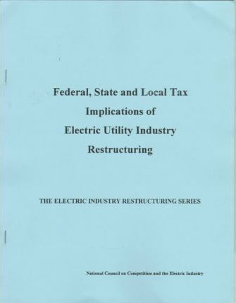 Federal, State and Local Tax Implications of Electric Utility Industry Restructuring
