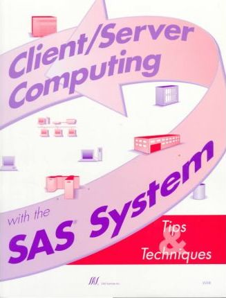 Client/Server Computing With the Sas System