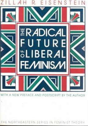 The Radical Future of Liberal Feminism : Zillah R