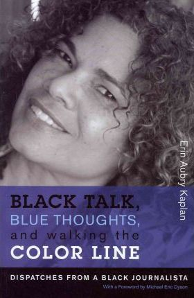 Black Talk, Blue Thoughts, and Walking the Color Line