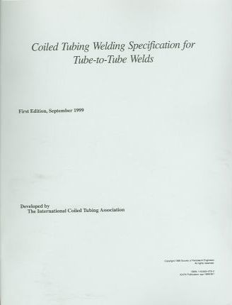 Coiled Tubing Welding Specification for Tube-to-tube Welds