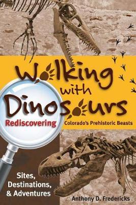 Walking with Dinosaurs: Rediscovering Colorado's Prehistoric Beasts