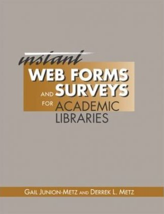 Instant Web Forms and Surveys for Academic Libraries