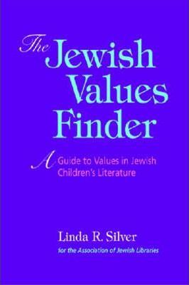 The Jewish Values Finder  A Guide to Values in Jewish Children's Literature