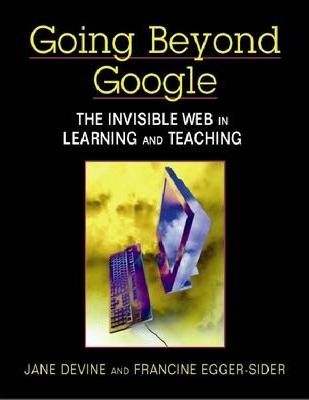 Going Beyond Google  The Invisible Web in Learning and Teaching