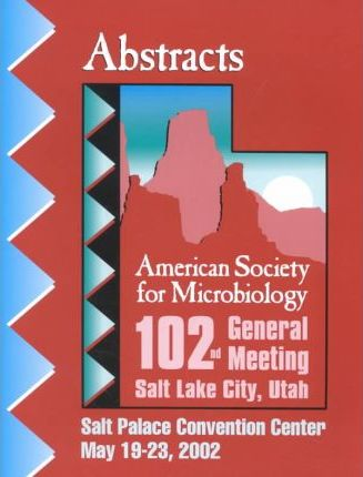 Abstracts of the 102nd General Meeting of the American Society for Microbiology