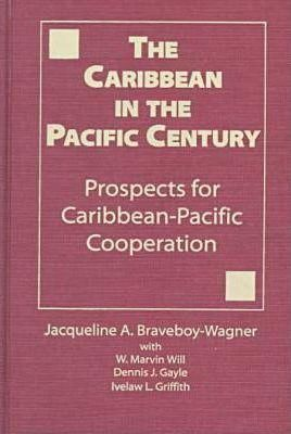 Caribbean in the Pacific Century : Prospects for Caribbean-Pacific Cooperation