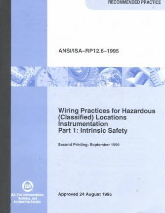 Standards and Practice for Instrumentation: Wiring Practices for Hazardous (Classified) Locations Instrumentation