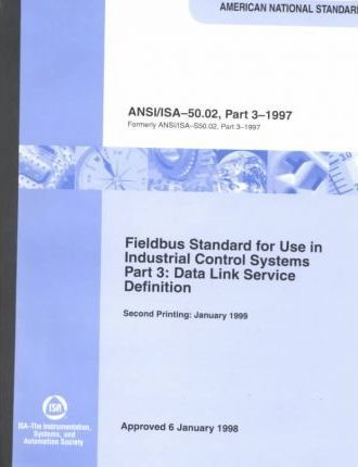 Standards and Practice for Instrumentation: Fieldbus Standard for Use in Industrial Control Systems Pt.3