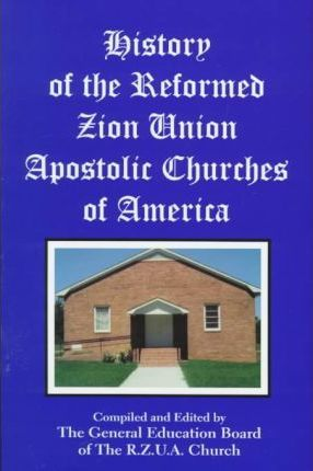 History of the Reformed Zion Union Apostolic Churches of America