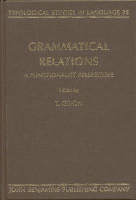 Grammatical Relations: A functionalist perspective
