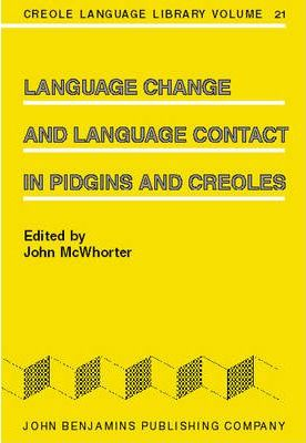 Language Change and Language Contact in Pidgins and Creoles