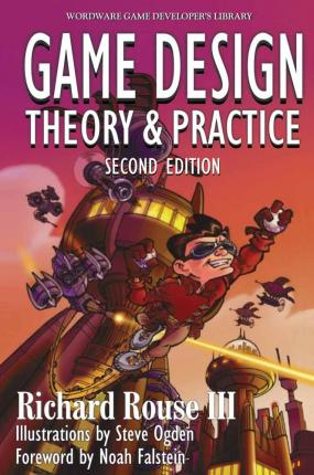 Game Design: Theory And Practice,