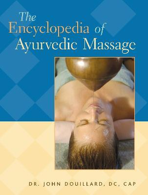 The Ency Ayurvedic Massage – John Douillard