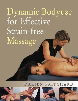 Dynamic Bodyuse for Effective, Strain-Free Massage – Darien Pritchard