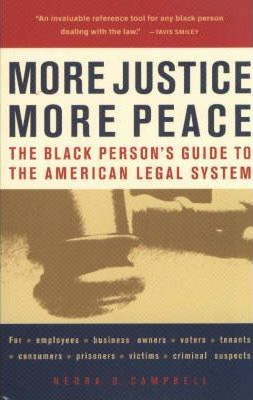 More Justice, More Peace: The Black Person's Guide to the American Legal System