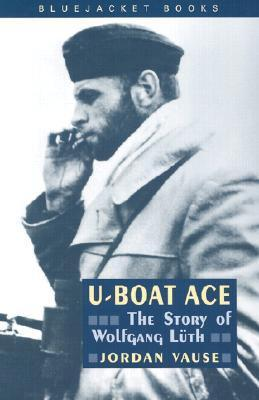 U-Boat Ace : The Story of Wolfgang Luth
