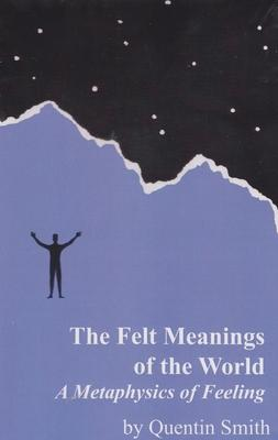 Felt Meanings of the World