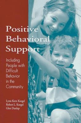 Positive Behavioral Support  Including People with Difficult Behavior in the Community