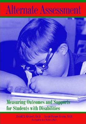 Alternative Assessment: Measuring Outcomes and Supports for Students with Disabilities