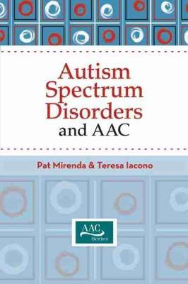 Autism Spectrum Disorders and AAC - Pat Mirenda, Teresa Iacono