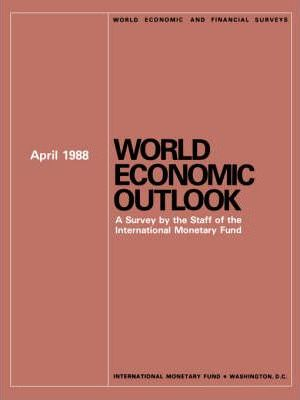 World Economic Outlook, April 1988