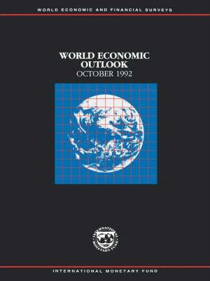 World Economic Outlook October 1992: A Survey by the Staff of the International Monetary Fund