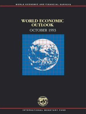 World Economic Outlook, October 1993: A Survey by the Staff of the International Monetary Fund