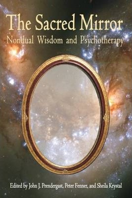 Sacred Mirror : Nondual Wisdom and Psychotherapy