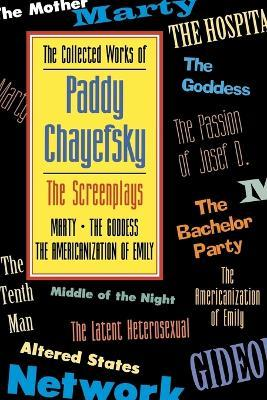 The Collected Works of Paddy Chayefsky: Screenplays v.1