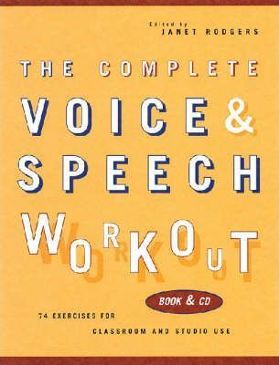 The Complete Voice & Speech Workout  75 Exercises for Classroom and Studio Use