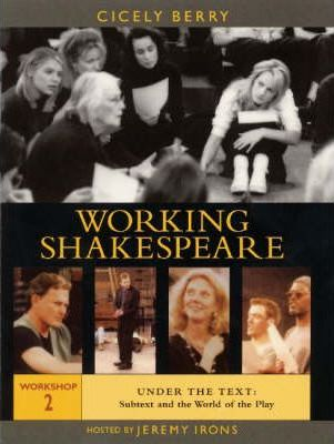 The Working Shakespeare Collection: Under the Text - Subtext and the World of the Play Workshop 2