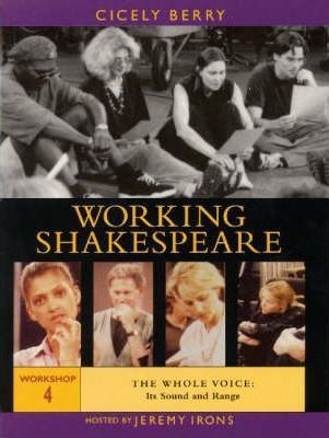 The Working Shakespeare Collection: Whole Voice: Its Sound and Range Workshop 4
