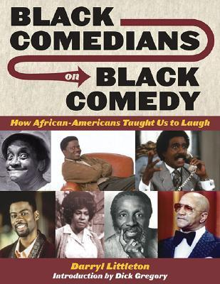 Black Comedians on Black Comedy  How African-Americans Taught Us to Laugh