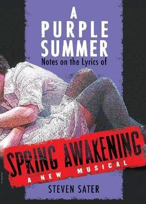 A Purple Summer : Notes on the Lyrics of Spring Awakening