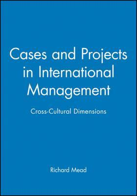 Cases and Projects in International Management  Cross-Cultural Dimensions