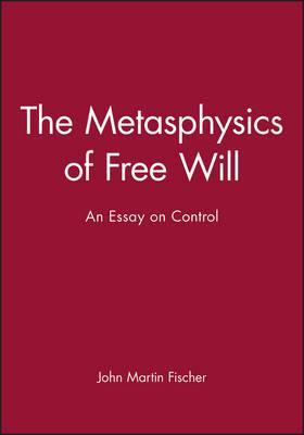 The Metasphysics of Free Will