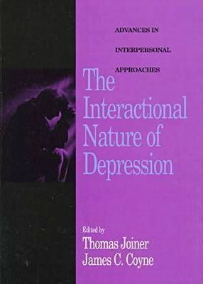 The Interactional Nature of Depression  Advances in Interpersonal Approaches