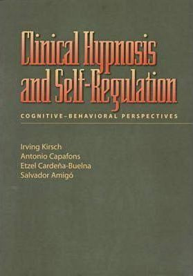 Clinical Hypnosis and Self-regulation : Irving Kirsch : 9781557985354