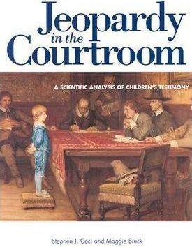 Jeopardy in the Courtroom: Scientific Analysis of Children's Testimony
