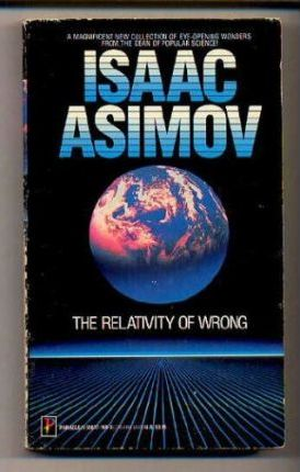 Relativity of Wrong/The