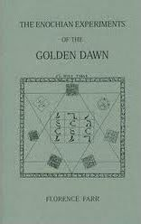 The Enochian Experiments of the Golden Dawn