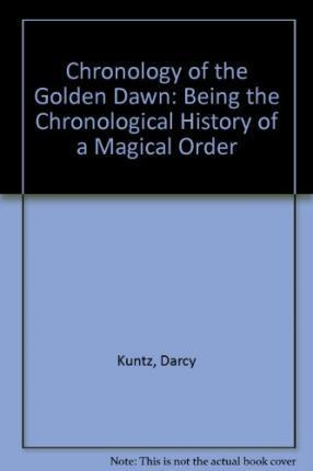 Chronology of the Golden Dawn