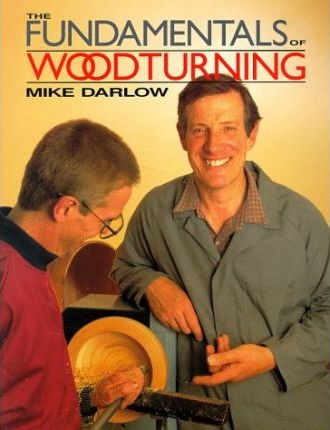 The Fundamentals of Woodturning