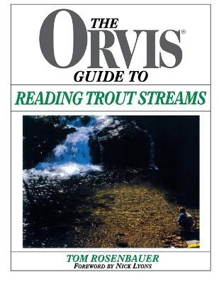 The Orvis Guide to Reading Trout Streams