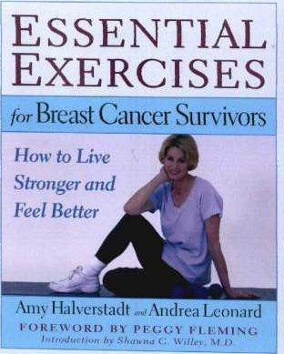 Essential Exercises for Breast Cancer Survivors : How to Live Stronger and Feel Better